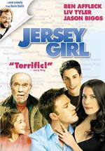 Jersey Girl starring Ben Affleck and Liv Tyler