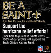 Be a Saint... And support the Hurricane Katrina relief efforts